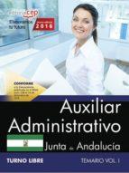 AUXILIAR ADMINISTRATIVO (TURNO LIBRE) JUNTA DE ANDALUCIA. TEMARIO (VOL. I)