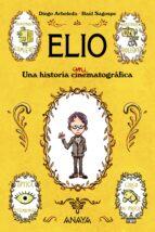 elio: una historia animatografica diego arboleda 9788469808856