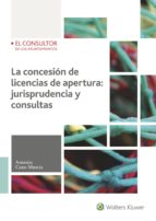 la concesión de licencias de apertura. jurisprudencia y consultas antonio cano murcia 9788470527456
