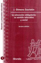 la educacion obligatoria: su sentido educativo y social jose gimeno sacristan 9788471124456