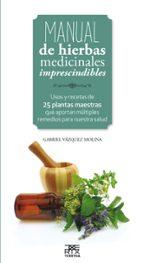 manual de hierbas medicinales imprescindibles gabriel vazquez mol 9788471485656