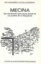 mecina: la cambiante estuctura de un pueblo de la alpujarra-pio navarro alcala-zamora-9788474760156