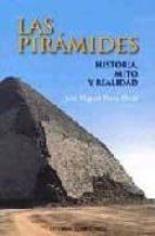 las piramides: historia, mito y realidad-jose miguel parra ortiz-9788474916256