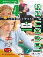 joven.es 4 (nivel b1) (profesor) (incluye libro del alumno + guia pedagogica + libro de ejercicios + cd audio) oscar cerrolaza gili 9788477115656