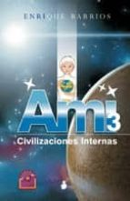 ami 3, civilizaciones internas enrique barrios 9788478088256