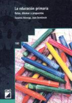la educacion primaria: retos, dilemas y propuestas joan domenech susanna aranega 9788478272556