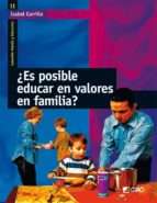 ¿ es posible educar en valores en familia ? isabel carrillo 9788478274956