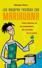 las mejores recetas con marihuana: como disfrutar las propiedades del cannabis en la cocina-elisa riera-9788479018856