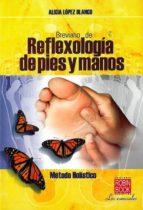 breviario de reflexologia de pies y manos alicia lopez blanco 9788479279356