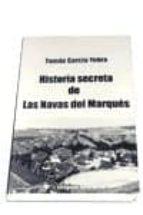 historia secreta de las navas del marques-tomas garcia yebra-9788479545956