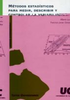 metodos estadisticos para medir, describir y controlar la variabi lidad alberto luceño francisco javier gonzalez 9788481023756