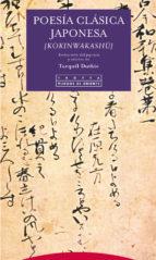 poesia clasica japonesa (kokinwakashu) torquil duthie 9788481647556