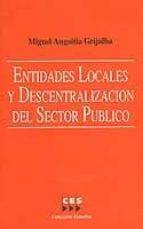 entidades locales y descentralizacion del sector publico miguel angoitia grijalba 9788481882056