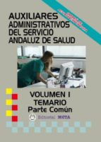 AUXILIARES ADMINISTRATIVOS SAS TEMARIO PARTE COMÚN VOLUMEN I