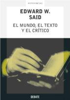 el mundo, el texto y el critico edward w. said 9788483065556