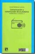 comunicacion y construccion de ciudadania: aportes para el desarr ollo laura cardenas lorenzo 9788483194256