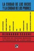 la ciudad de los ricos y la ciudad de los pobres-bernardo secchi-9788483199756