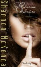 El libro de El arma definitiva autor SHANNON MCKENNA PDF!