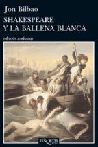 shakespeare y la ballena blanca-jon bilbao-9788483834756