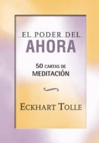 el poder del ahora: 50 cartas de meditacion-eckhart tolle-9788484454656