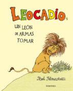 leocadio, un leon de armas tomar-shel silverstein-9788484642756