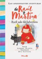 raul sale del laberinto: las apasionantes aventuras de raul y martina andreu martin 9788484705956