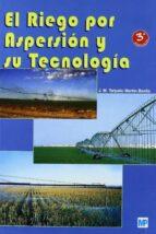 el riego por aspersion y su tecnologia (3ª ed.)-j. m. tarjuelo martin-benito-9788484762256