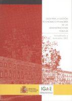 guia para la gestion economico-financiera de las administraciones publicas (actualizada a noviembre 2005) (3ª ed.) (2006)-9788485482856