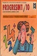 progresint 10: estrategias de calculo y problemas numerico verbal es carlos yuste hernanz 9788486235956