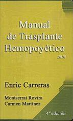 manual de trasplante hemopoyetico 2010 (4ª ed.) enric carreras 9788488825056