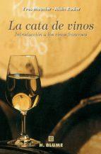 la cata de vinos: introduccion a los vinos franceses yves meunier alain rosier 9788489840256