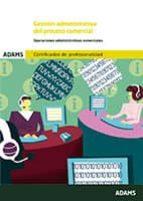 GESTION ADMINISTRATIVA DEL PROCESO COMERCIAL: OPERACIONES ADMINIS TRATIVAS COMERCIALES