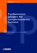 fundamentos sociales del comportamiento humano (ebook)-jose luis (ed.) alvaro estramiana-jose luis (ed.) alvaro estramiana-jose luis (ed.) alvaro estramiana-9788490292556