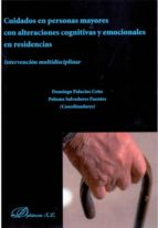 cuidados en personas mayores con alteraciones cognitivas y emocio nales en residencias domingo palacios ceña 9788490313756