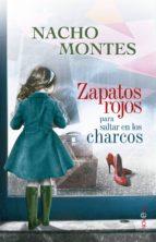 zapatos rojos para saltar en los charcos (ebook) nacho montes 9788490601556