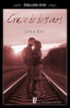 cruce de destinos (ebook)-lola rey-9788490693056