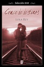cruce de destinos (cruce de destinos 1) (ebook)-lola rey-9788490693056