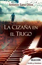 LA CIZAÑA EN EL TRIGO (EBOOK)