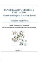 planificación, gestión y evaluación. manual básico para la acción social (ebook) tomas alberich eva sotomayor 9788490851456