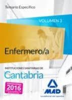ENFERMERO/A DE LAS INSTITUCIONES SANITARIAS DE CANTABRIA. TEMARIO ESPECIFICO VOLUMEN 3