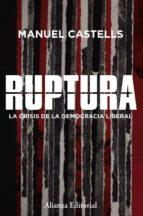 ruptura: la crisis de la democracia liberal manuel castells 9788491049456