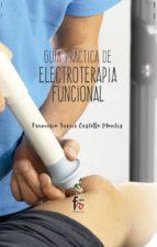 guia practica de electroterapia funcional francisco javier castillo montes 9788491492856
