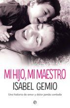 mi hijo, mi maestro (ebook)-isabel gemio-9788491644156