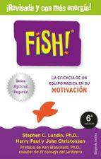 fish!: la eficacia de un equipo radica en su capacidad de motivacion stephen c. lundin 9788492921256