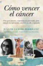 como vencer el cancer juan rafael de la haba 9788492924356