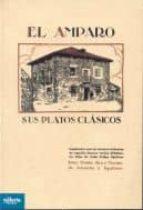 el amparo: sus platos clasicos 9788493680756