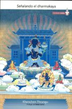 señalando el dharmakaya khenchen thrangu 9788493976156