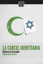 la carcel identitaria eugenio garcia gascon 9788494124556