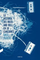 la historia del rock and roll en diez canciones-greil marcus-9788494216756