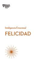 felicidad: serie inteligencia emocional hbr 9788494606656